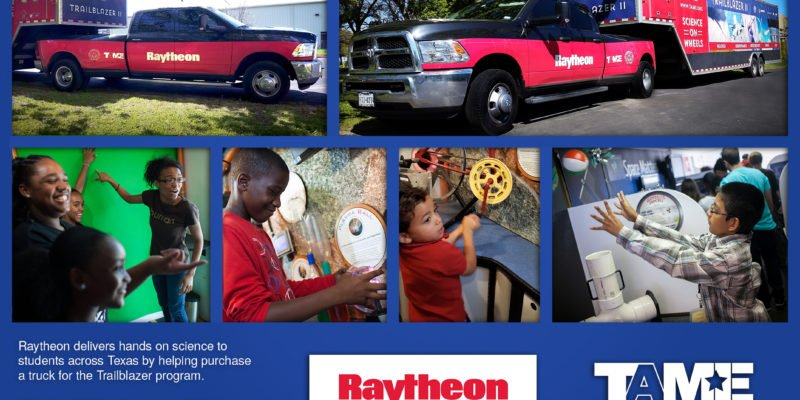 Raytheon delivers hands on science to students across Texas by helping purchase a truck for TAME's innovative Trailblazer program.